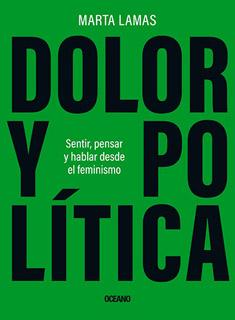 DOLOR Y POLITICA: SENTIR, PENSAR Y HABLAR DESDE...