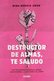 DESTRUCTOR DE ALMAS, TE SALUDO