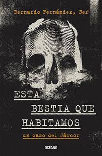 ESTA BESTIA QUE HABITAMOS: UN CASO DEL JARCOR