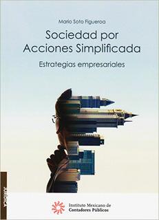 SOCIEDAD POR ACCIONES SIMPLIFICADA: ESTRATEGIAS...
