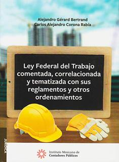 LEY FEDERAL DEL TRABAJO COMENTADA, CORRELACIONADA...