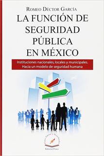 LA FUNCION DE SEGURIDAD PUBLICA EN MEXICO