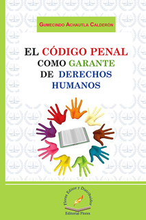 EL CODIGO PENAL COMO GARANTE DE DERECHOS HUMANOS