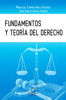 FUNDAMENTOS Y TEORIA DEL DERECHO