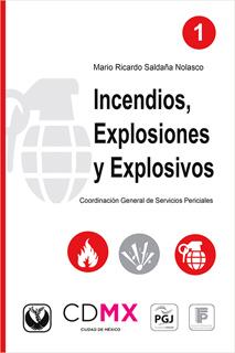 INCENDIOS, EXPLOSIONES Y EXPLOSIVOS
