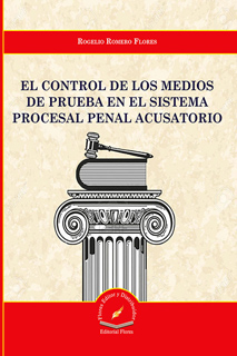 CONTROL DE LOS MEDIOS DE PRUEBA EN EL SISTEMA PROCESAL