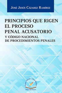 PRINCIPIOS QUE RIGEN EL PROCESO PENAL ACUSATORIO Y CODIGO NACIONAL DE PROCEDIMIENTOS PENALES