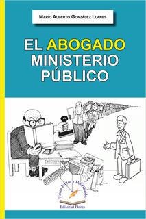 EL ABOGADO MINISTERIO PUBLICO