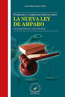 PREGUNTAS Y RESPUESTAS BASICAS SOBRA LA NUEVA LEY DE AMPARO CON JURISPRUDENCIA Y TESIS RELEVANTES