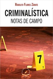 CRIMINALISTICA NOTAS DE CAMPO