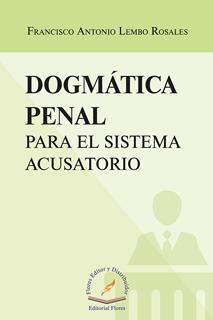 DOGMATICA PENAL PARA EL SISTEMA ACUSATORIO