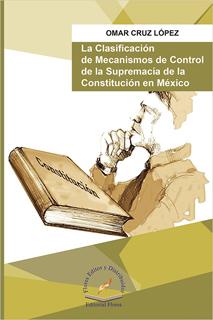 LA CLASIFICACION DE MECANISMOS DE CONTROL DE LA SUPREMACIA DE LA CONSTITUCION