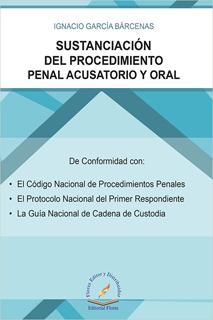 SUSTANCIACION DEL PROCEDIMIENTO PENAL ACUSATORIO Y ORAL
