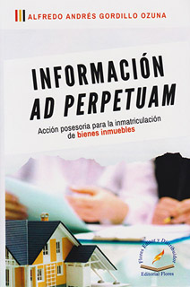 INFORMACION AD PERPETUAM: ACCION POSESORIA PARA...