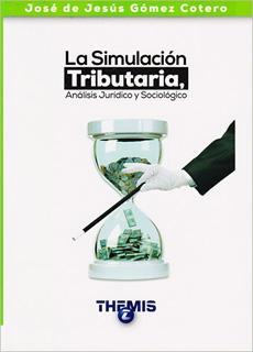 LA SIMULACION TRIBUTARIA, ANALISIS JURIDICO Y...