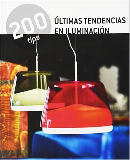 200 TIPS: ULTIMAS TENDENCIAS EN ILUMINACION