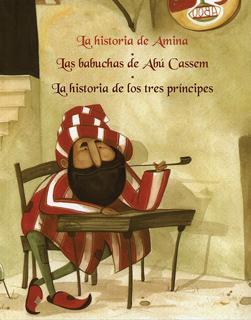 HISTORIA DE: LA HISTORIA DE AMINA - LAS BABUCHAS DE ABU CASSEM - LA HISTORIA DE LOS TRES PRINCIPES