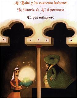 HISTORIA DE: ALI BABA Y LOS CUARENTA LADRONES - LA HISTORIA DE ALI EL PEREZOSO - EL PEZ MILAGROSO