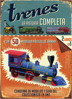 TRENES LA HISTORIA COMPLETA CON 50 MODELOS...
