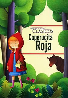 CUENTOS DE HADAS CLASICOS: CAPERUCITA ROJA