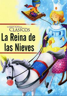 CUENTOS DE HADAS CLASICOS: LA REINA DE LAS NIEVES