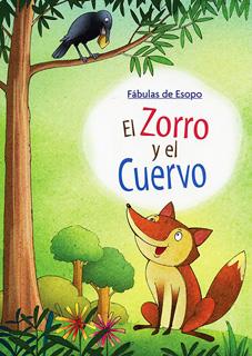 FABULAS DE ESOPO: EL ZORRO Y EL CUERVO