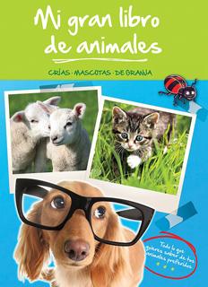 MI GRAN LIBRO DE ANIMALES: CRIAS, MASCOTAS, DE...
