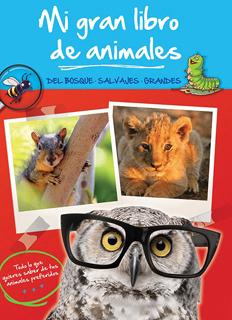 MI GRAN LIBRO DE ANIMALES: DEL BOSQUE, SALVAJES,...