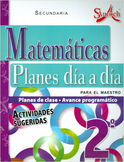 MATEMATICAS 2 PLANES DIA A DIA PARA EL MAESTRO SECUNDARIA (PLAN DE CLASE - AVANCE PROGRAMATICO)