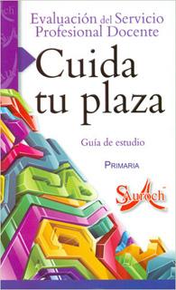 CUIDA TU PLAZA: PRIMARIA GUIA DE ESTUDIO