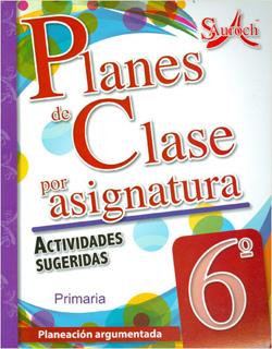 PLANES DE CLASE POR ASIGNATURA 6 PRIMARIA...