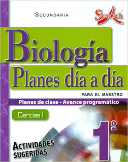 BIOLOGIA CIENCIAS 1 PLANES DIA A DIA PARA EL MAESTRO SECUNDARIA (PLAN DE CLASE - AVANCE PROGRAMATICO)