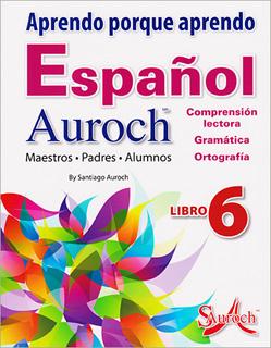 APRENDO PORQUE APRENDO ESPAÑOL AUROCH 6