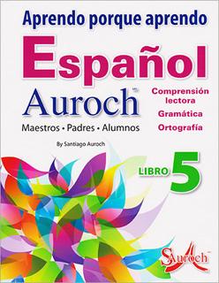 APRENDO PORQUE APRENDO ESPAÑOL AUROCH 5