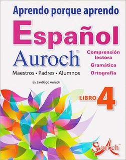 APRENDO PORQUE APRENDO ESPAÑOL AUROCH 4