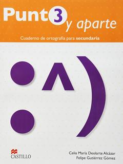 PUNTO Y APARTE 3 CUADERNO DE ORTOGRAFIA PARA...