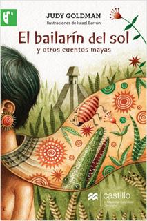 EL BAILARIN DEL SOL Y OTROS CUENTOS MAYAS (SERIE...