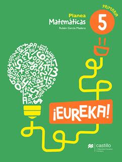 MATEMATICAS ¡EUREKA! 5 PLANEA PRIMARIA