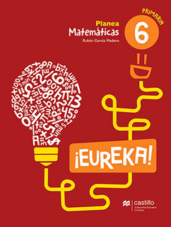 MATEMATICAS ¡EUREKA! 6 PLANEA PRIMARIA