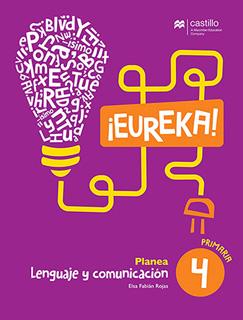 LENGUAJE Y COMUNICACION ¡EUREKA! 4 PLANEA...