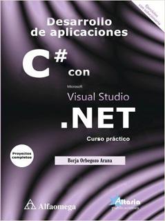 DESARROLLO DE APLICACIONES C# CON VISUAL STUDIO.NET: CURSO PRACTICO