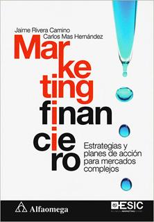 MARKETING FINANCIERO: ESTRATEGIAS Y PLANES DE...