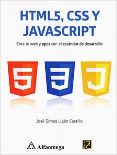 HTML5, CSS Y JAVASCRIPT: CREA TU WEB Y APPS CON...