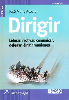 DIRIGIR: LIDERAR, MOTIVAR, COMUNICAR, DELEGAR,...