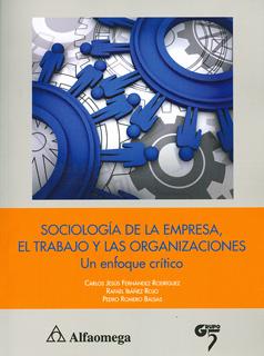 SOCIOLOGIA DE LA EMPRESA, EL TRABAJO Y LAS ORGANIZACIONES: UN ENFOQUE CRITICO
