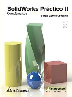 SOLIDWORKS PRACTICO 2 COMPLEMENTOS (INCLUYE DVD)