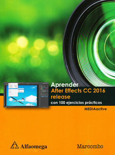 APRENDER AFTER EFFECTS CC 2016 RELEASE CON 100 EJERCICIOS PRACTICOS