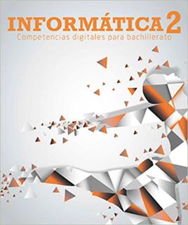 INFORMATICA 2: COMPETENCIAS DIGITALES PARA...