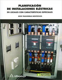PLANIFICACION DE INSTALACIONES ELECTRICAS EN LOCALES CON CARACTERISTICAS ESPECIALES