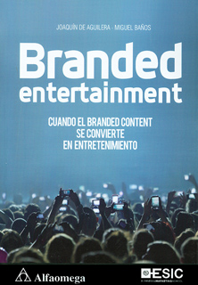 BRANDED ENTERTAINMENT: CUANDO EL BRANDED CONTENT...